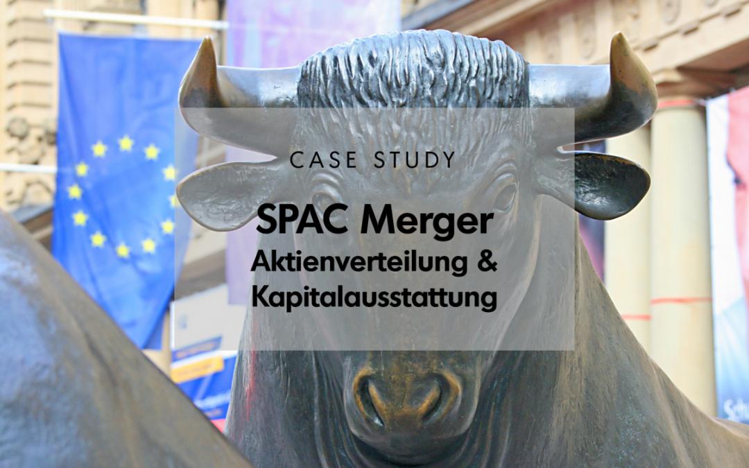Case Study: SPAC-Merger – Aktienverteilung & Kapitalausstattung
